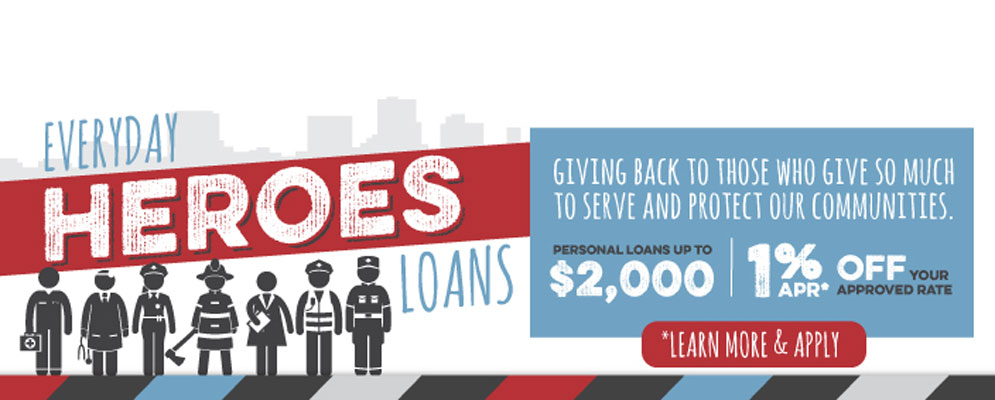 Everyday Hero Loans. personal loans up to $2000  1%APR OFF of your approved rate.